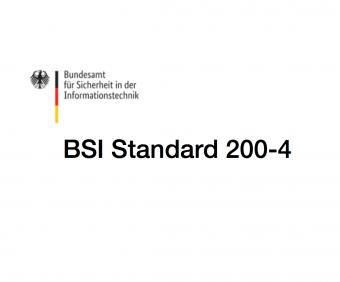 Der neue BSI 200-4 Standard